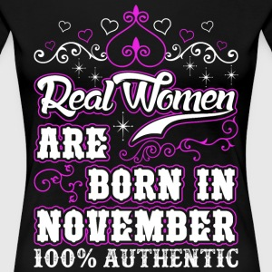 Real Women Are Born In November T-Shirts - Women's Premium T-Shirt