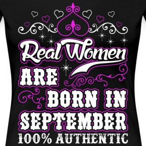 Real Women Are Born In September T-Shirts - Women's Premium T-Shirt