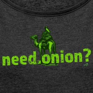 need.onion T-Shirts - Women's Roll Cuff T-Shirt