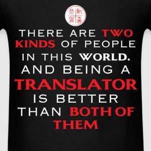 Translator - There are two kinds of people in this - Men's T-Shirt