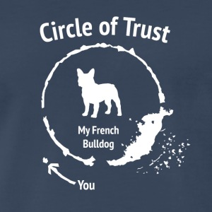 Funny French Buldog shirt - Circle of Trust - Men's Premium T-Shirt