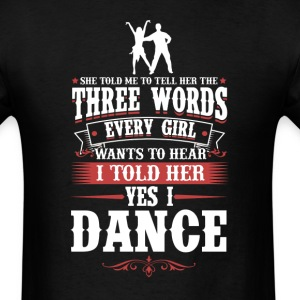 Dance Salsa 3 Words Every Girls Wants To Hear T-Sh T-Shirts - Men's T-Shirt