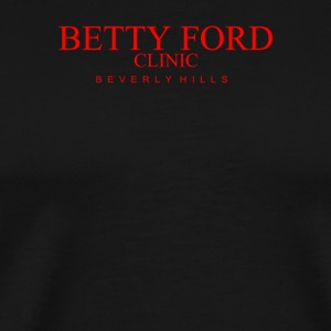 Betty Ford Clinic - Men's Premium T-Shirt