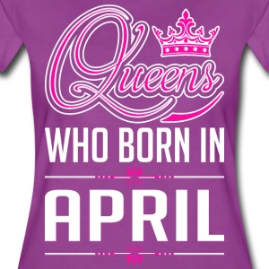 Queens Who Born In April T-Shirts - Women's Premium T-Shirt