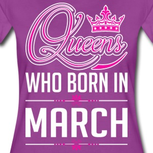 Queens Who Born In March T-Shirts - Women's Premium T-Shirt