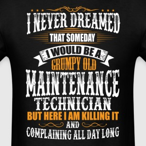 Maintenance Technician Grumpy Old T-Shirt T-Shirts - Men's T-Shirt