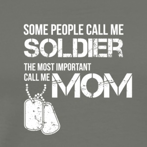 Some people call me soldier - Men's Premium T-Shirt