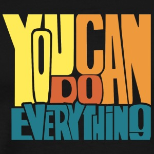 You can do it - Men's Premium T-Shirt