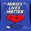 NURSES LIVES MATTER - Women's T-Shirt