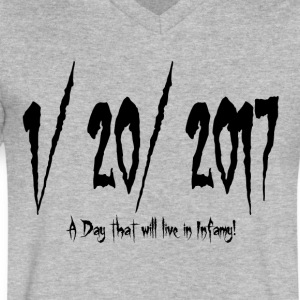 1/20/2017:  A Day that will live in Infamy! T-Shirts - Men's V-Neck T-Shirt by Canvas