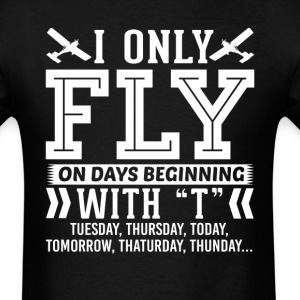 I Only Fly RC Planes On Days Beginning with T T-Sh T-Shirts - Men's T-Shirt