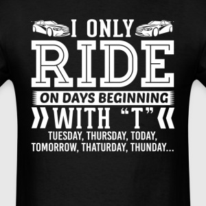 I Only Ride Drift Car On Days Beginning with T T-S T-Shirts - Men's T-Shirt