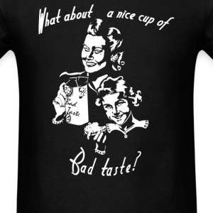 Bad Taste - Men's T-Shirt
