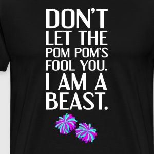 Don't Let Pom Poms Fool You Cheerleader Shirt T-Shirts - Men's Premium T-Shirt