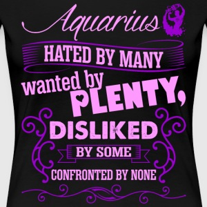 Aquarius Hated By Many Wanted By Plenty T-Shirts - Women's Premium T-Shirt