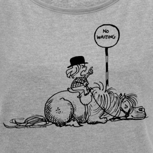 Thelwell No Waiting Lazy Pony - Women's Roll Cuff T-Shirt