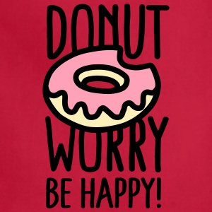 Donut worry Be happy! US Aprons - Adjustable Apron