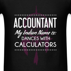 Accountant - Accountant my Indian name is: dances  - Men's T-Shirt