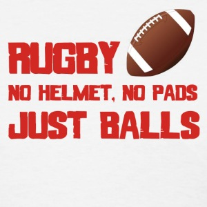 Rugby. No Helmet, No Pads, Just Balls - Women's T-Shirt