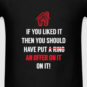 Real Estate Agent - If you liked it then you shoul - Men's T-Shirt