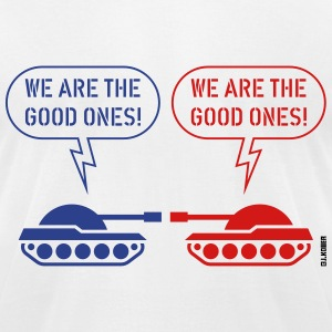 We are the good ones! (Tanks / War / Caricature) T-Shirts - Men's T-Shirt by American Apparel