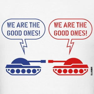 We are the good ones! (Tanks / War / Caricature) T-Shirts - Men's T-Shirt