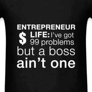 Entrepreneur - Entrepreneur life : I've got 99 pro - Men's T-Shirt