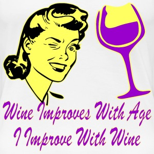 Wine Improves With Age I Improve With Wine  - Women's Premium T-Shirt