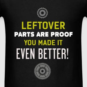 Mechanic - Leftover parts are proof you made it ev - Men's T-Shirt