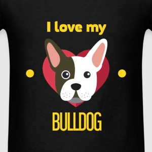 Bulldog - I love my Bulldog - Men's T-Shirt