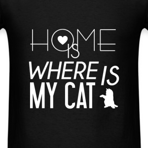 Cat - Home is where  my cat is - Men's T-Shirt