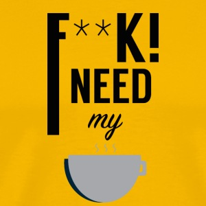 I Need My Coffee! - Men's Premium T-Shirt