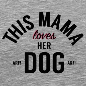 Mama Loves Her Dog - Men's Premium T-Shirt