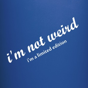 i'm not weird i'm a limited edition - Full Color Mug