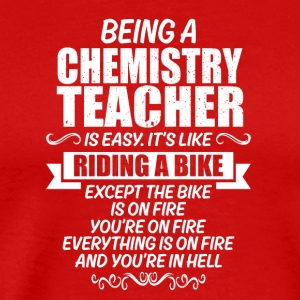 Funny T Shirt for Chemistry Teacher - Men's Premium T-Shirt