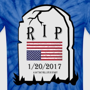 1/20/2017:  A Day that will live in Infamy! T-Shirts - Unisex Tie Dye T-Shirt