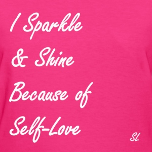 Sparkle & Shine Self-Love T-Shirts - Women's T-Shirt