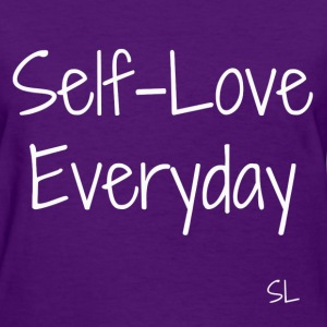 Self-Love Everyday Shirt T-Shirts - Women's T-Shirt
