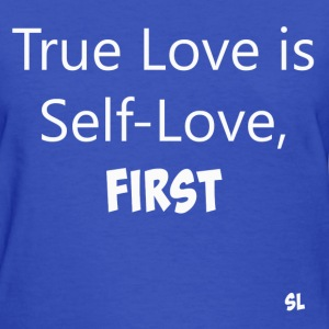 LOVE Yourself First Shirt T-Shirts - Women's T-Shirt