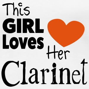 This Girl Loves Her Clarinet - Women's Premium T-Shirt