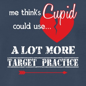 ...Cupid Could Use A Lot More Target Practice - Men's Premium T-Shirt
