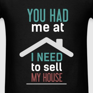 Real Estate Agent - You had me at home I need to s - Men's T-Shirt