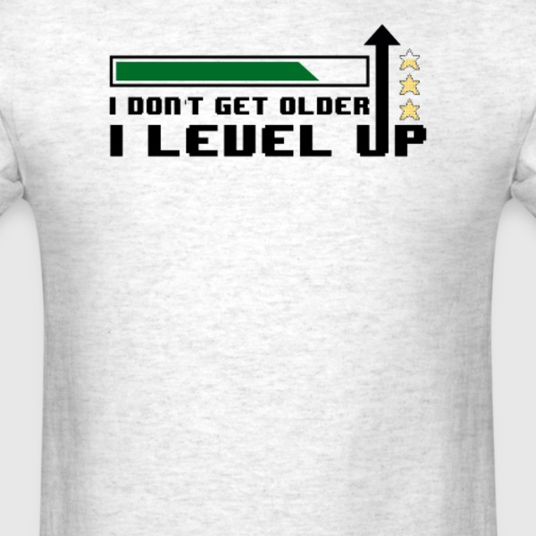 I Don't Get Older I Level Up Gaming Gamer T-Shirts - Men's T-Shirt