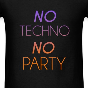 Techno - No Techno, No Party  - Men's T-Shirt