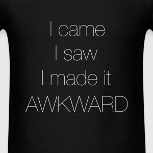 Funny - I came, I saw, I made it Awkward - Men's T-Shirt