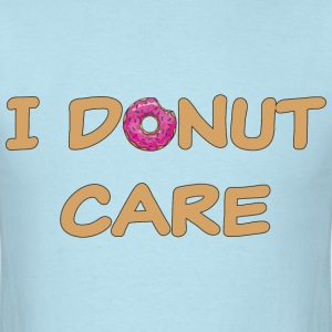 I donut care T-Shirts - Men's T-Shirt