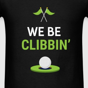 Golf - We be clibbin' Golf - Men's T-Shirt