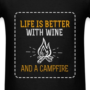 Camping - Life is better with wine and a campfire - Men's T-Shirt
