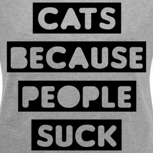 Cats Because People Suck T-Shirts - Women´s Rolled Sleeve Boxy T-Shirt