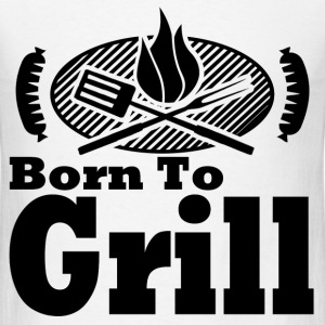 born to grill.png T-Shirts - Men's T-Shirt